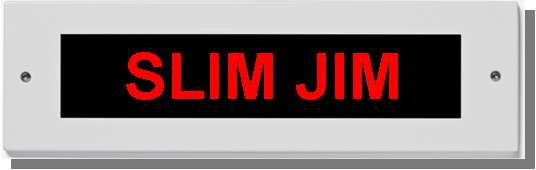 Lasermet Slim Jim laser sign